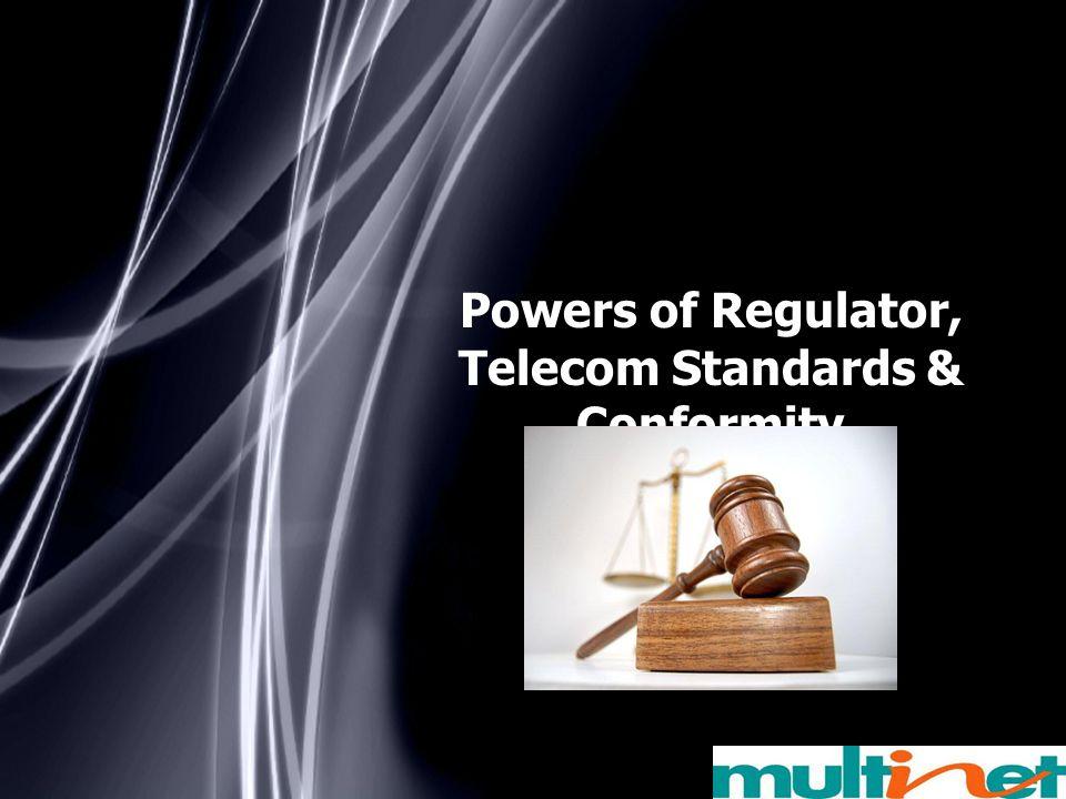 Powers of Regulator, Telecom Standards & Conformity
