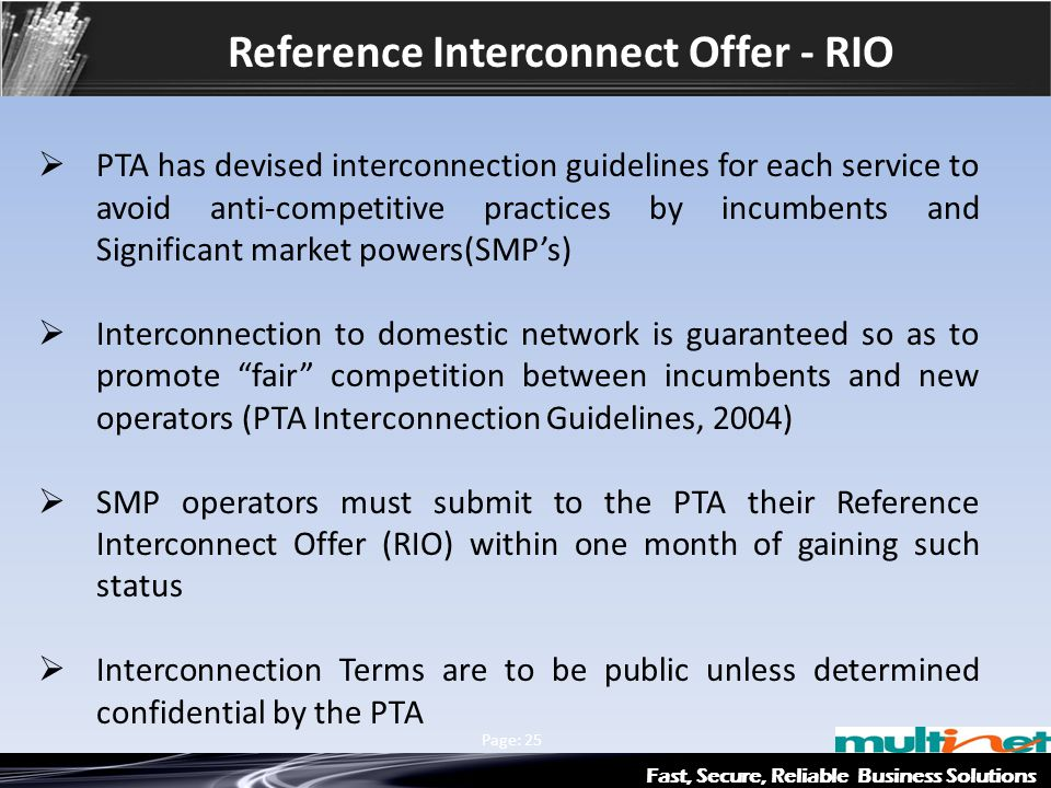 Fast, Secure, Reliable Business Solutions Multinet & Axiata Group Page: 25 Reference Interconnect Offer - RIO  PTA has devised interconnection guidel