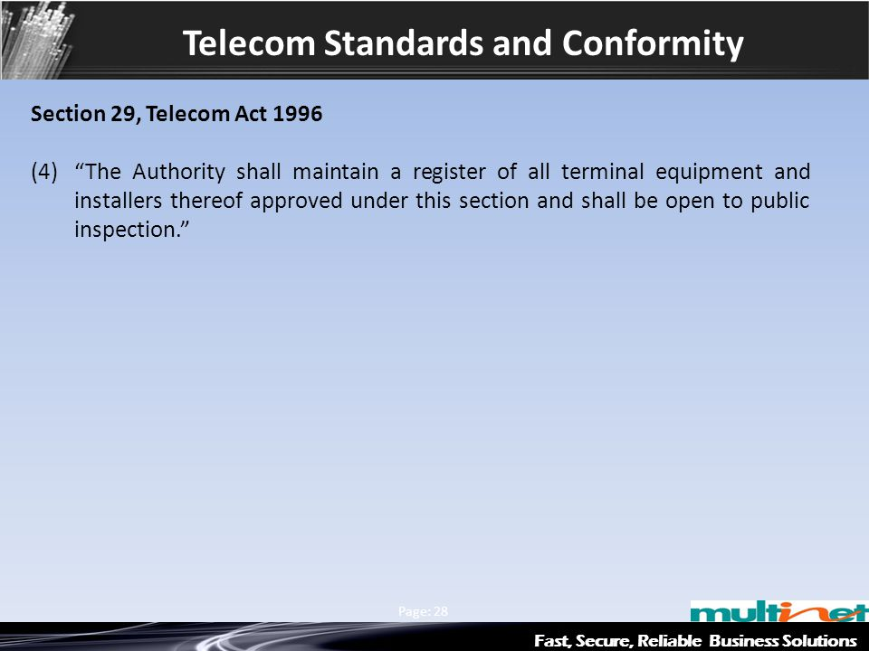 """Fast, Secure, Reliable Business Solutions Multinet & Axiata Group Page: 28 Telecom Standards and Conformity Section 29, Telecom Act 1996 (4)""""The Autho"""