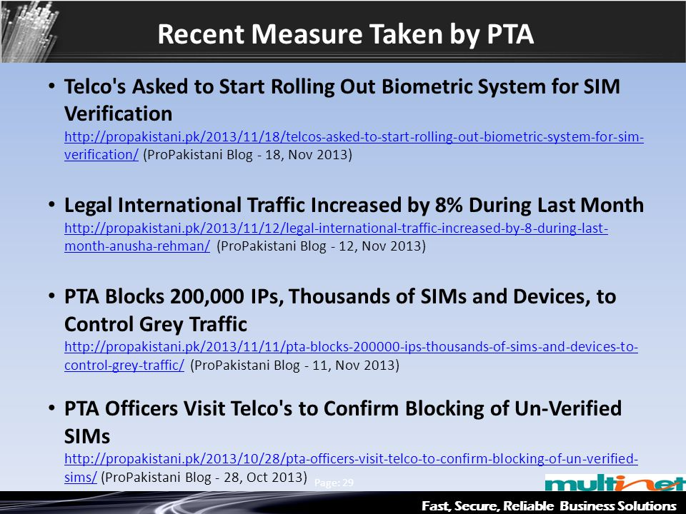Fast, Secure, Reliable Business Solutions Multinet & Axiata Group Page: 29 Recent Measure Taken by PTA Telco's Asked to Start Rolling Out Biometric Sy