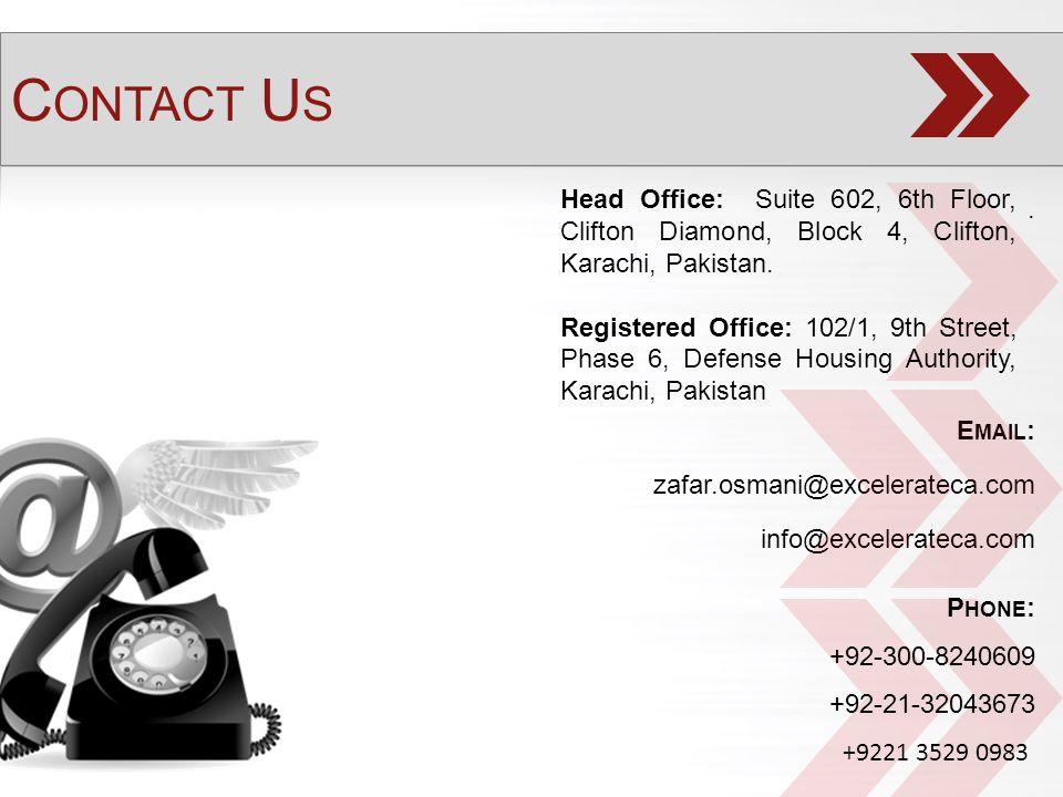 E MAIL : zafar.osmani@excelerateca.com info@excelerateca.com. P HONE : +92-300-8240609 +92-21-32043673 +9221 3529 0983 Head Office: Suite 602, 6th Flo