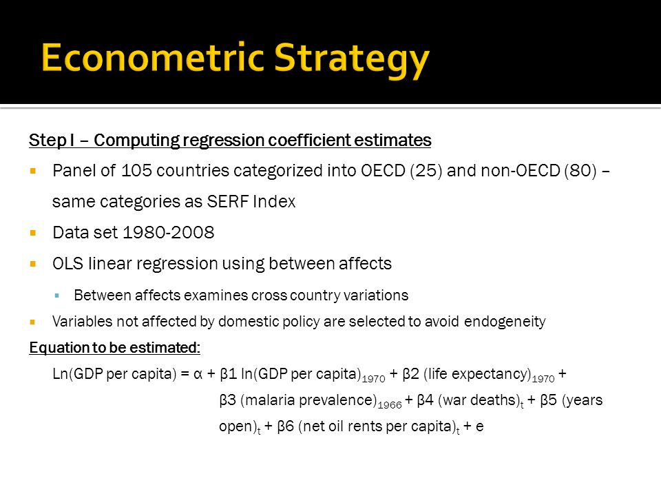 Step I – Computing regression coefficient estimates  Panel of 105 countries categorized into OECD (25) and non-OECD (80) – same categories as SERF In