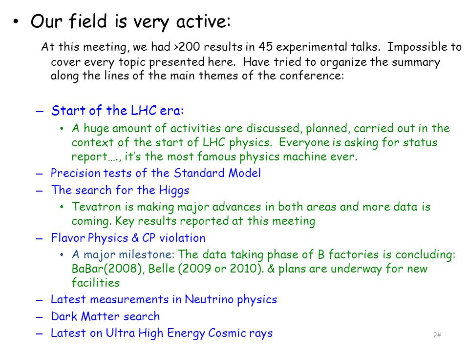 Our field is very active: At this meeting, we had >200 results in 45 experimental talks.
