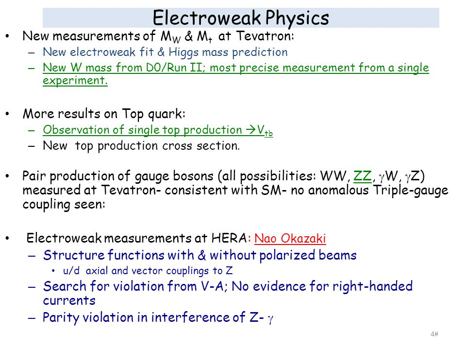 4# Electroweak Physics New measurements of M W & M t at Tevatron: – New electroweak fit & Higgs mass prediction – New W mass from D0/Run II; most precise measurement from a single experiment.