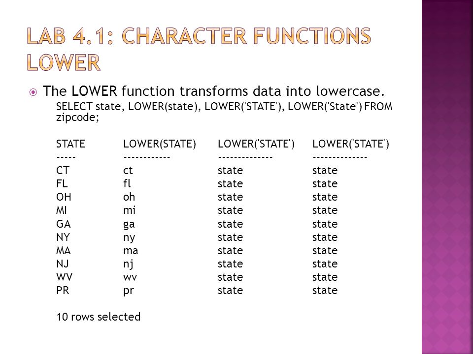  The LOWER function transforms data into lowercase.