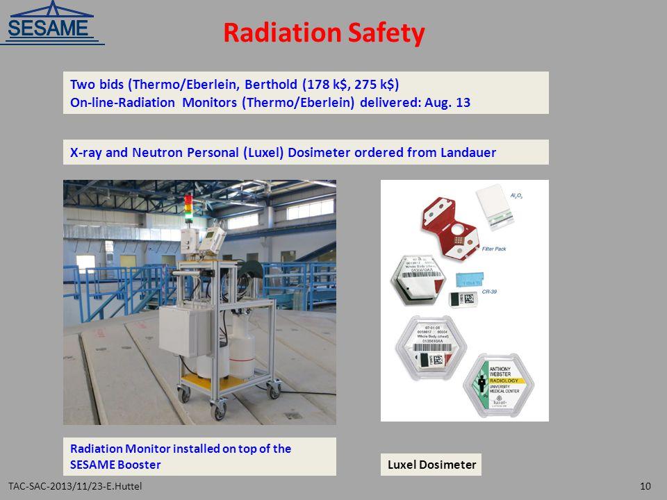 Radiation Safety Two bids (Thermo/Eberlein, Berthold (178 k$, 275 k$) On-line-Radiation Monitors (Thermo/Eberlein) delivered: Aug. 13 Radiation Monito