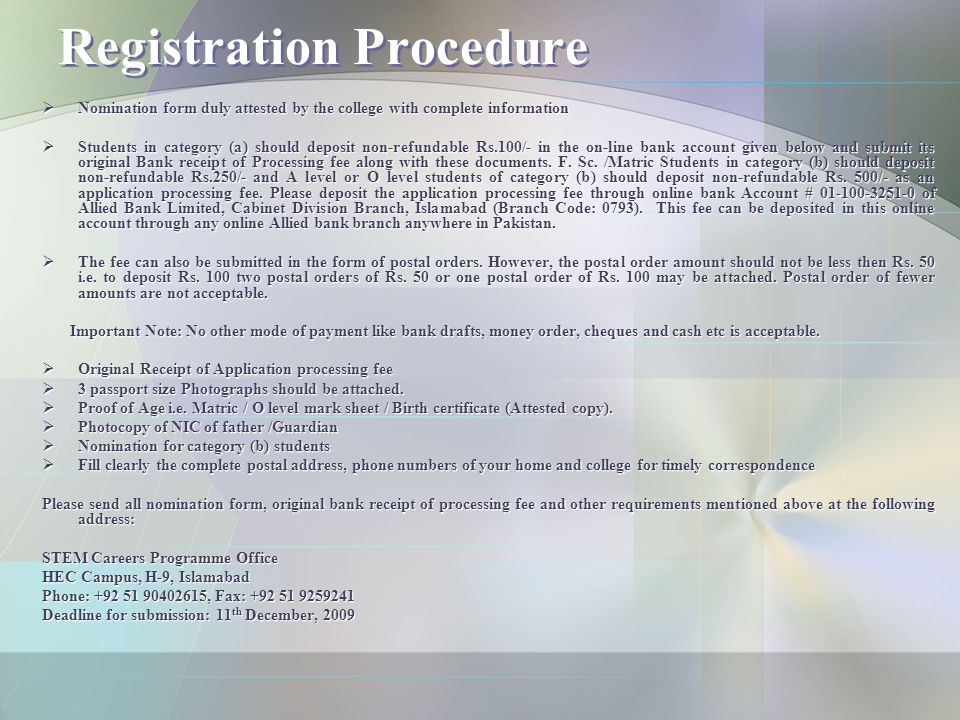 Registration Procedure  Nomination form duly attested by the college with complete information  Students in category (a) should deposit non-refundab