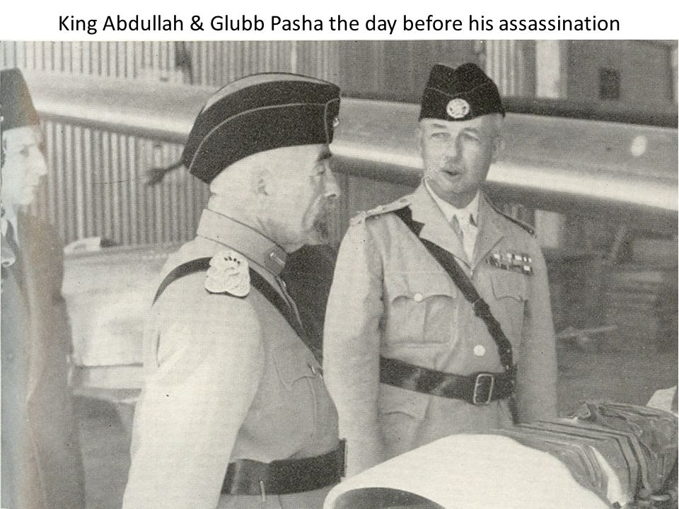 King Abdullah & Glubb Pasha the day before his assassination