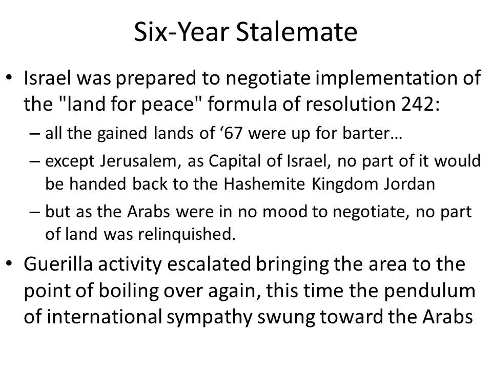 Six-Year Stalemate Israel was prepared to negotiate implementation of the