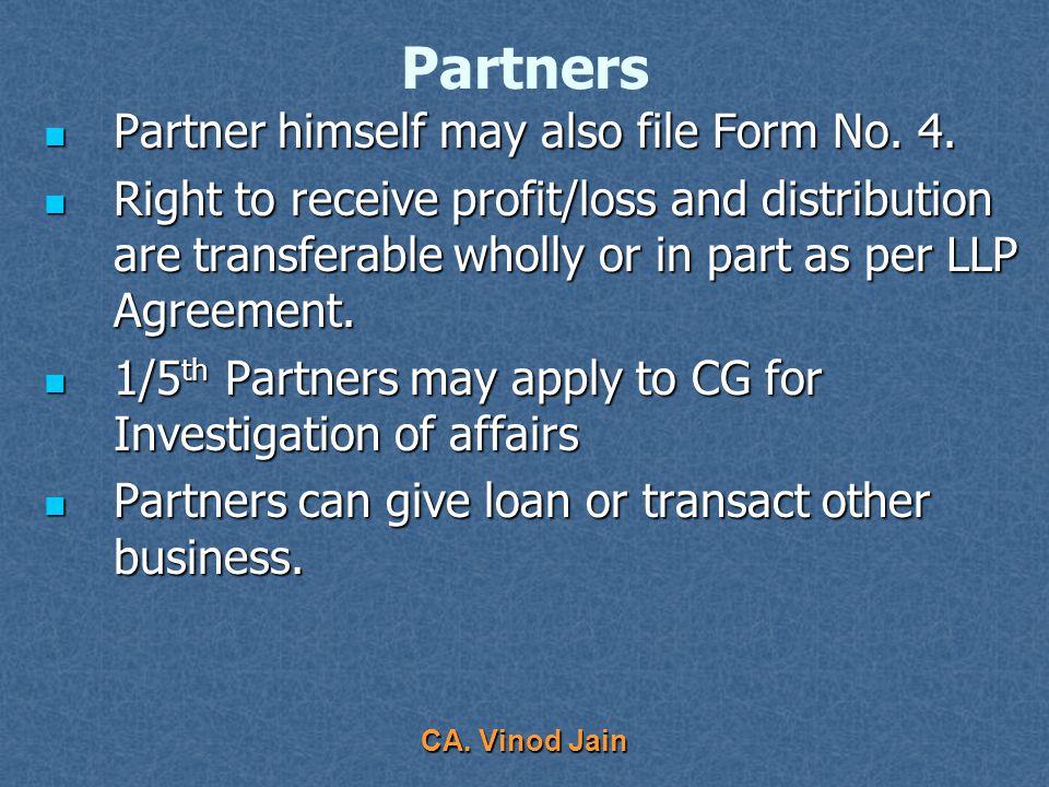 CA. Vinod Jain Partners Subscribers to incorporation documents to be partners Subscribers to incorporation documents to be partners Any other person a