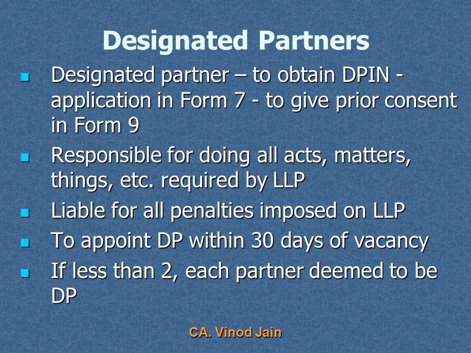 CA. Vinod Jain Designated Partners Further disqualifications (Rule 9(1)): Further disqualifications (Rule 9(1)): Is undischarged insolvent or adjudica
