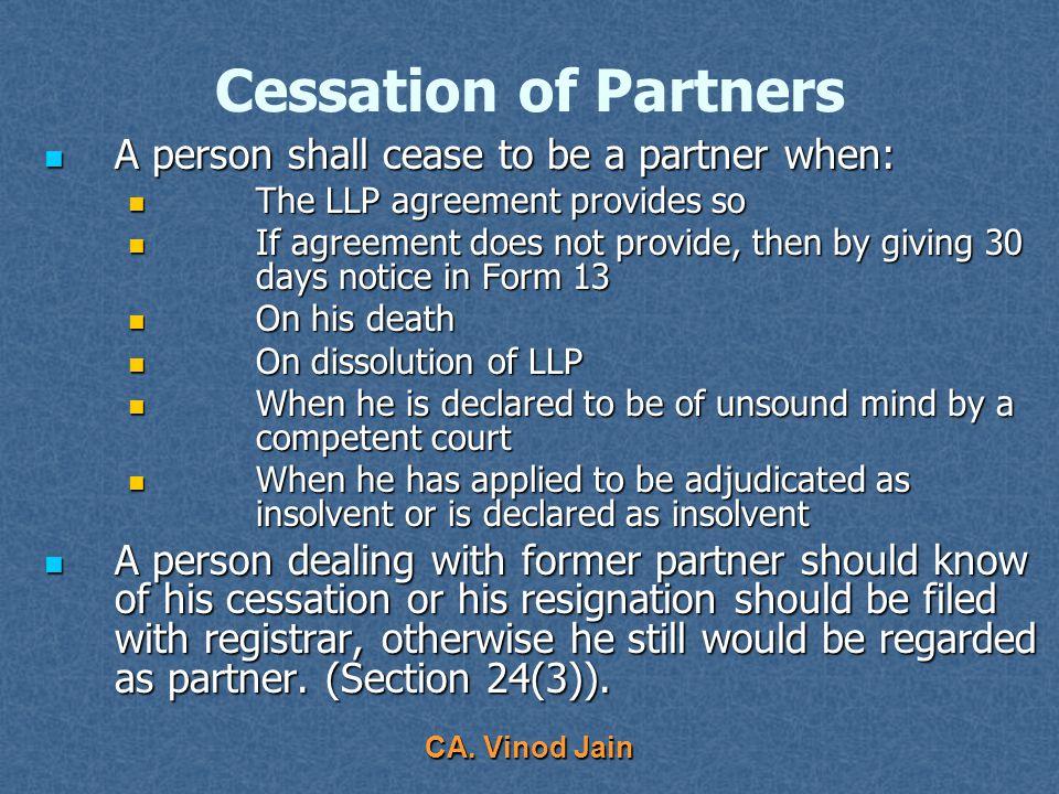 CA. Vinod Jain Designated Partners Designated partner – to obtain DPIN - application in Form 7 - to give prior consent in Form 9 Designated partner –