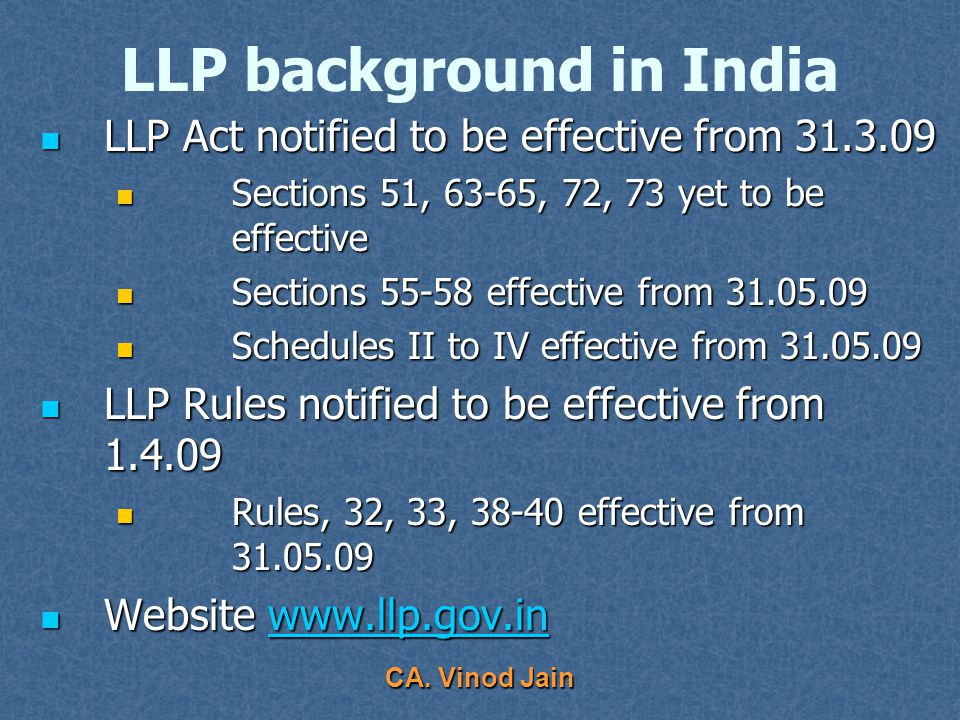 CA. Vinod Jain LLP background in India The Abid Hussain Committee recommended legislation on LLP in 1997. The Abid Hussain Committee recommended legis