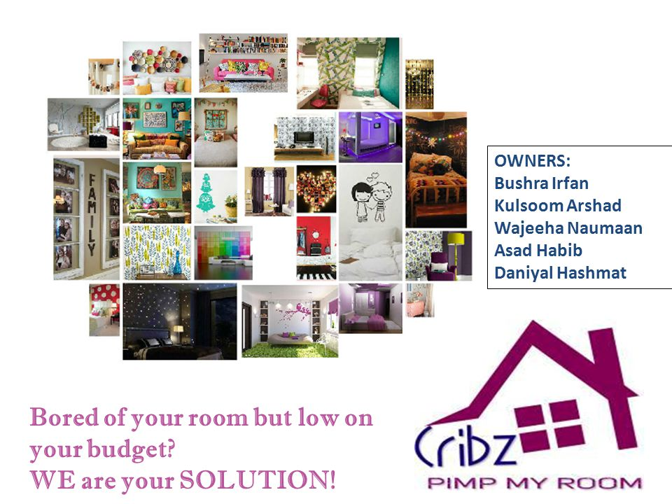Bored of your room but low on your budget. WE are your SOLUTION.