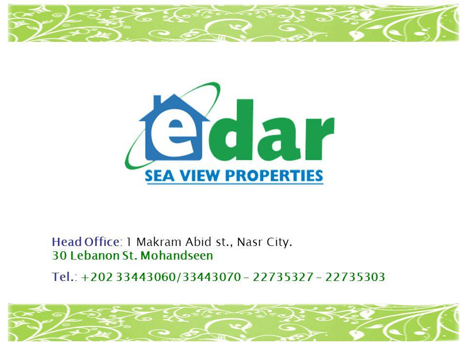 Head Office: 1 Makram Abid st., Nasr City. 30 Lebanon St. Mohandseen Tel.: +202 33443060/33443070 – 22735327 – 22735303