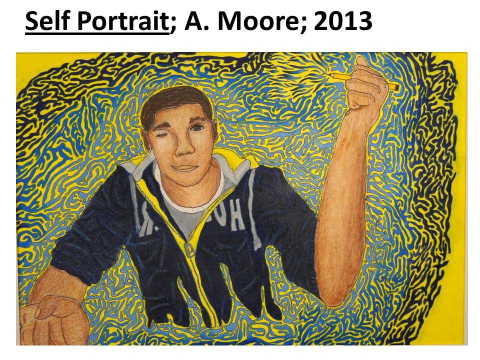 Self Portrait; A. Moore; 2013