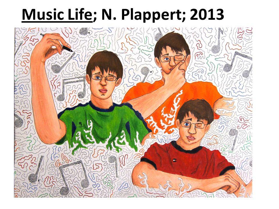 Music Life; N. Plappert; 2013