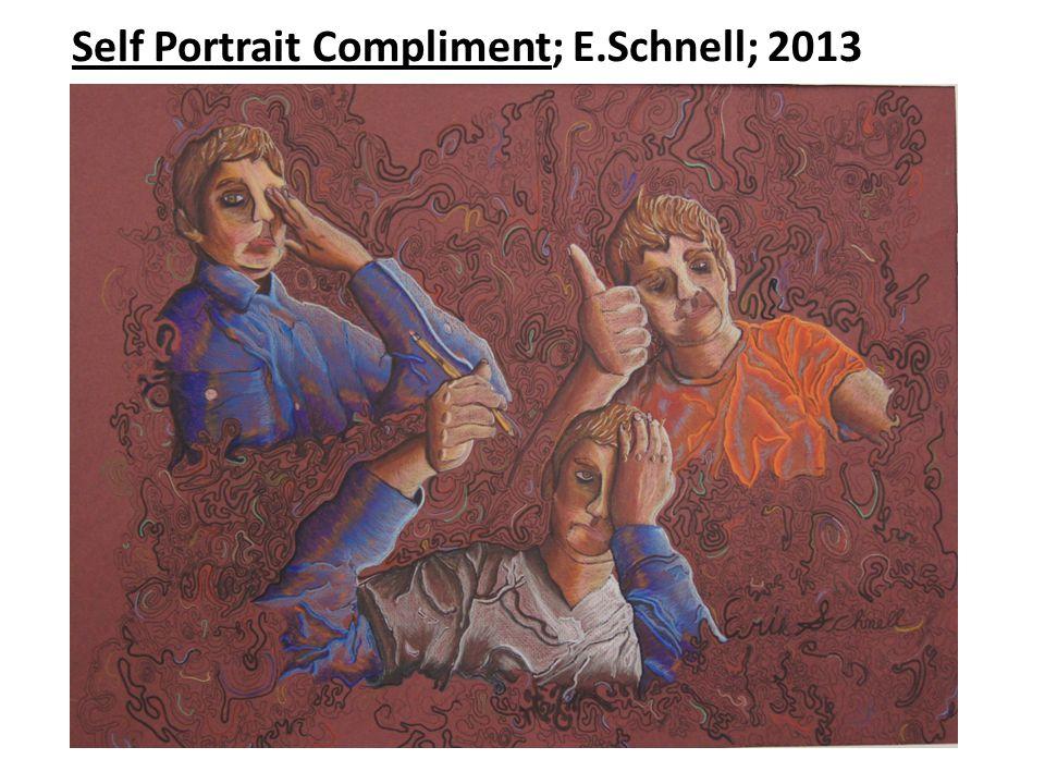 Self Portrait Compliment; E.Schnell; 2013