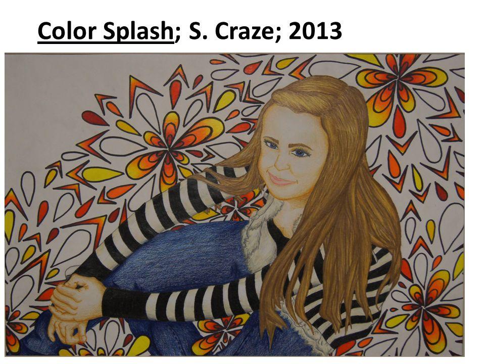 Color Splash; S. Craze; 2013