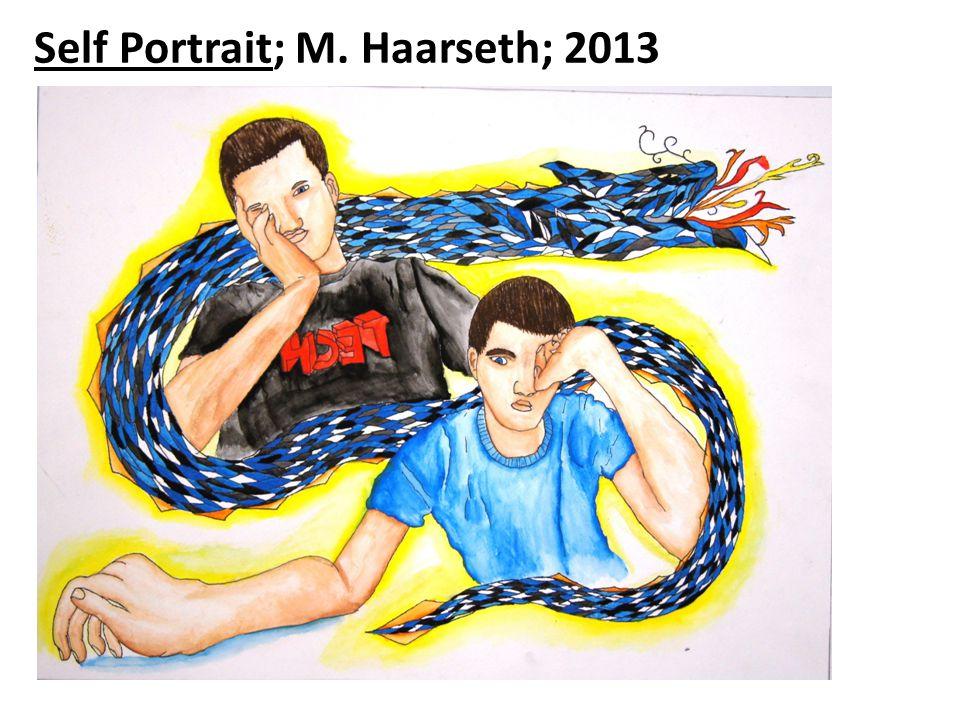 Self Portrait; M. Haarseth; 2013