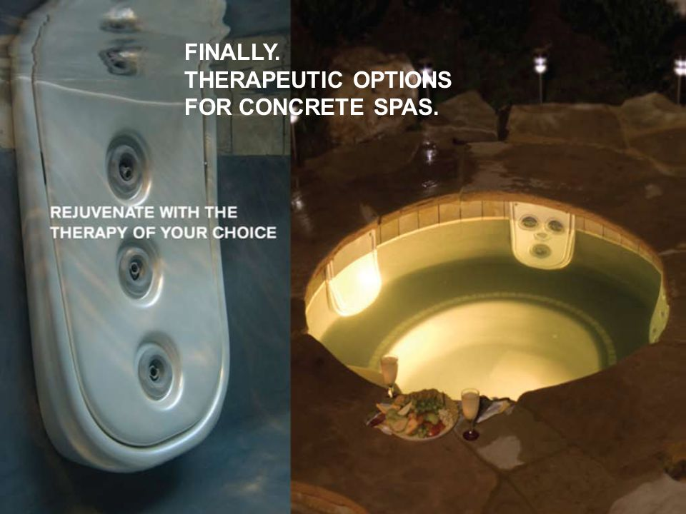 FINALLY. THERAPEUTIC OPTIONS FOR CONCRETE SPAS.