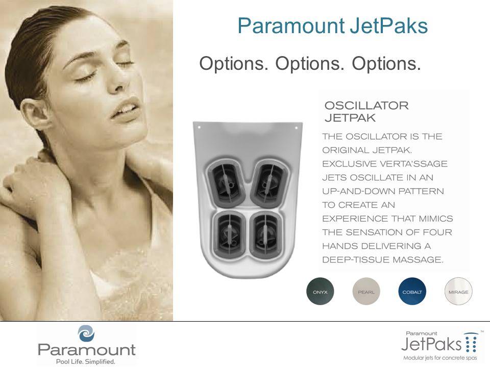 Paramount JetPaks Options. Options. Options.