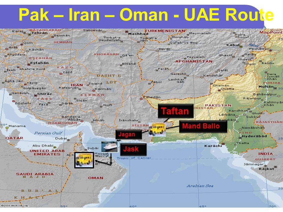 22 Pak – Iran – Oman - UAE Route Jask Mand Ballo Taftan Jagan