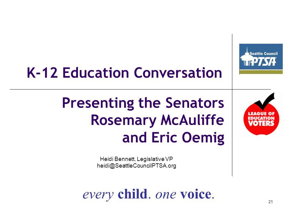 Presenting the Senators Rosemary McAuliffe and Eric Oemig 21 every child.