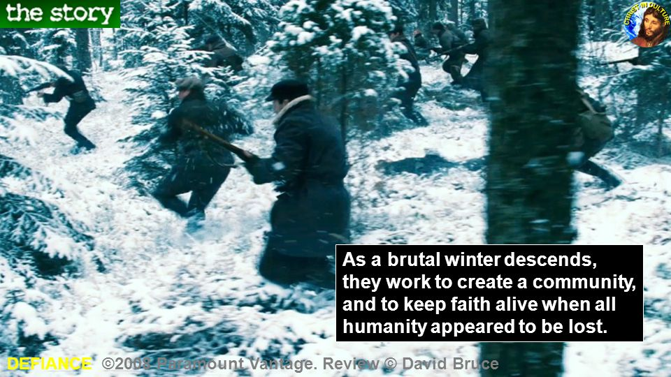 As a brutal winter descends, they work to create a community, and to keep faith alive when all humanity appeared to be lost. DEFIANCE ©2008 Paramount