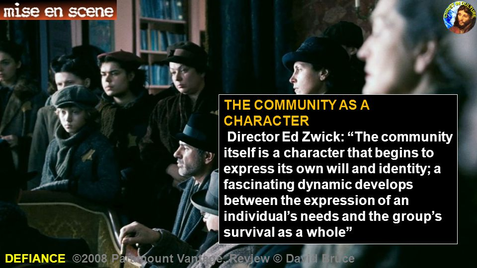 "THE COMMUNITY AS A CHARACTER Director Ed Zwick: ""The community itself is a character that begins to express its own will and identity; a fascinating d"