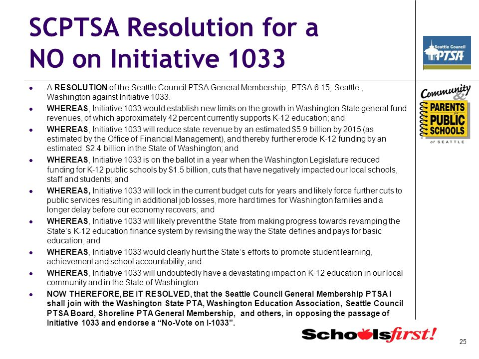 SCPTSA Resolution for a NO on Initiative 1033 A RESOLUTION of the Seattle Council PTSA General Membership, PTSA 6.15, Seattle, Washington against Initiative 1033.