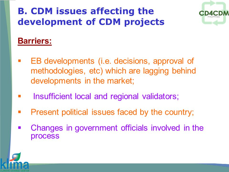 B. CDM issues affecting the development of CDM projects Barriers:  EB developments (i.e.