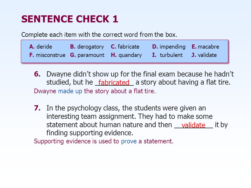 SENTENCE CHECK 1 7.In the psychology class, the students were given an interesting team assignment.