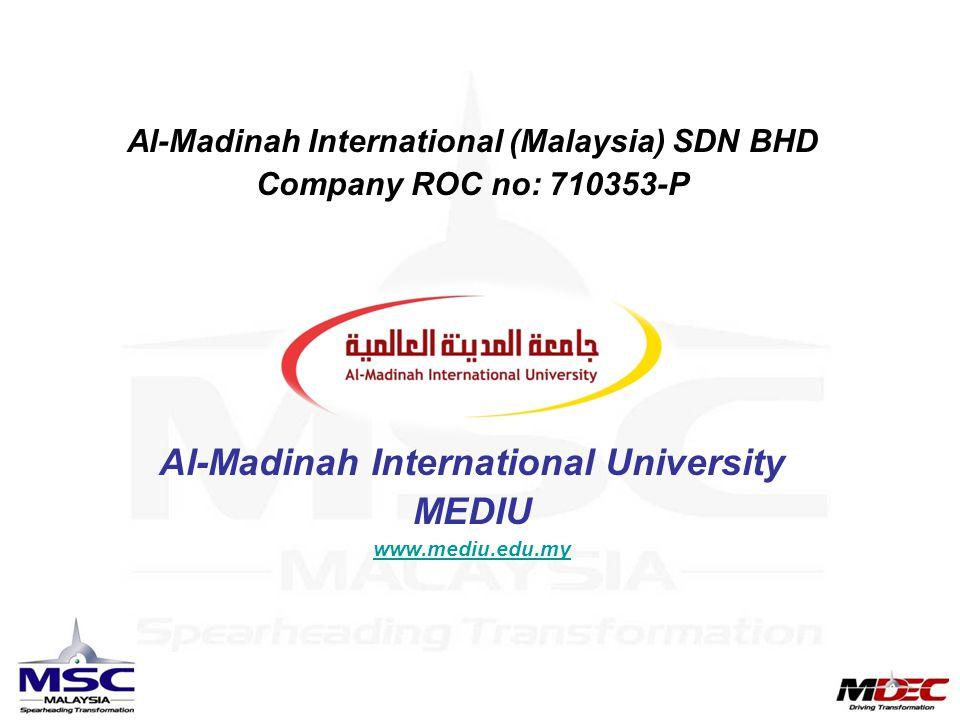 Al-Madinah International (Malaysia) SDN BHD Company ROC no: 710353-P Al-Madinah International University MEDIU www.mediu.edu.my