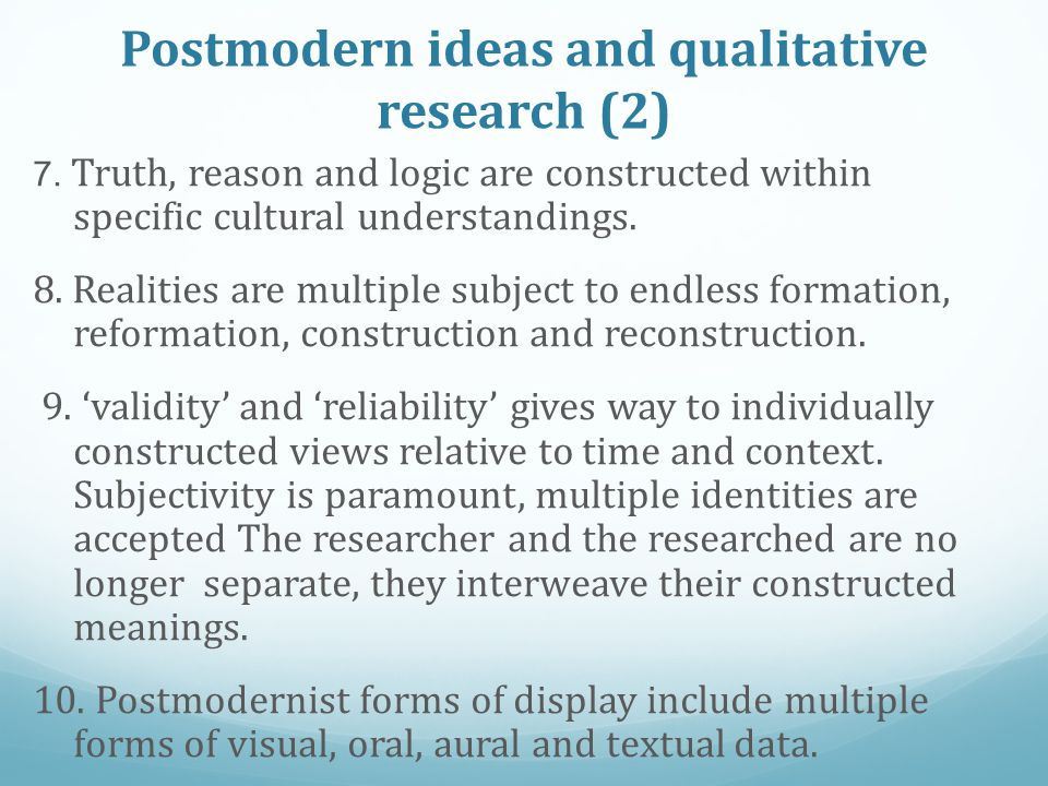 Postmodern ideas and qualitative research (2) 7.
