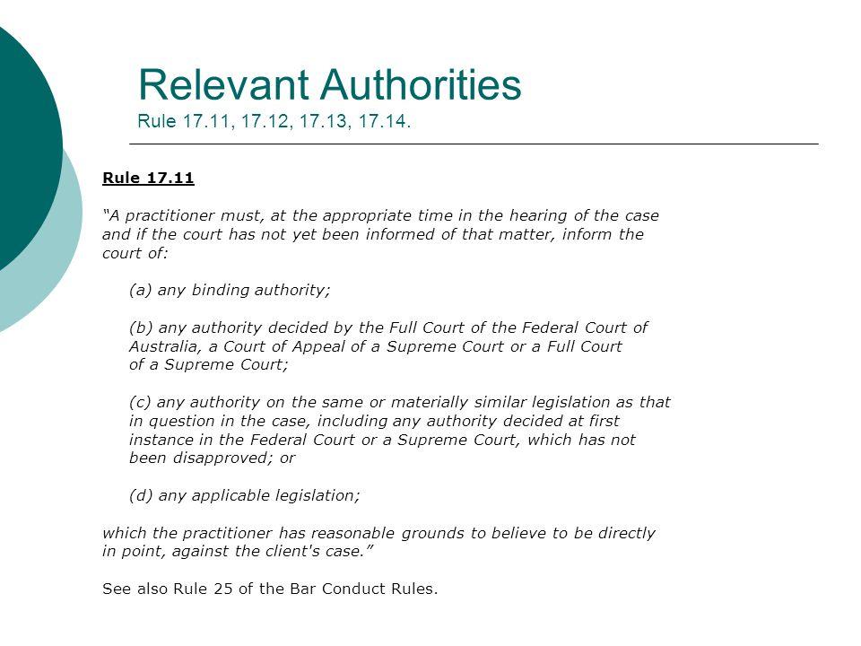 Relevant Authorities Rule 17.11, 17.12, 17.13, 17.14.