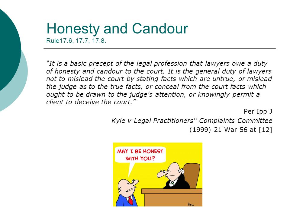 Honesty and Candour Rule17.6, 17.7, 17.8.
