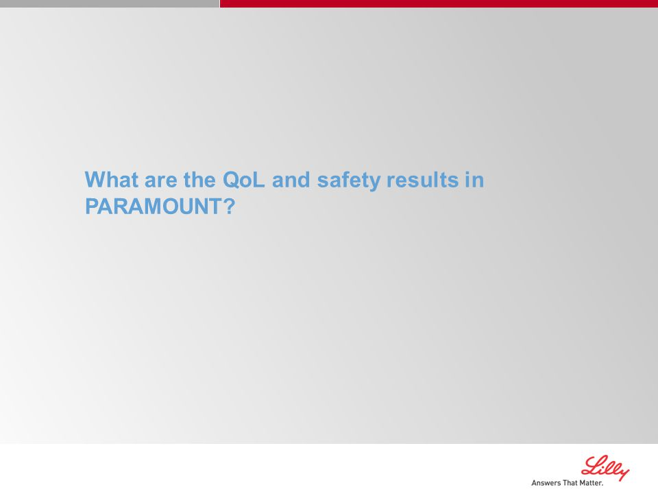 What are the QoL and safety results in PARAMOUNT?