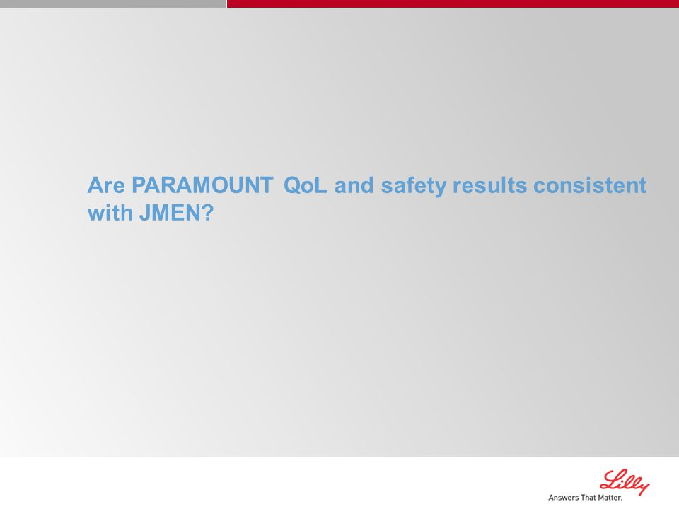 Are PARAMOUNT QoL and safety results consistent with JMEN?