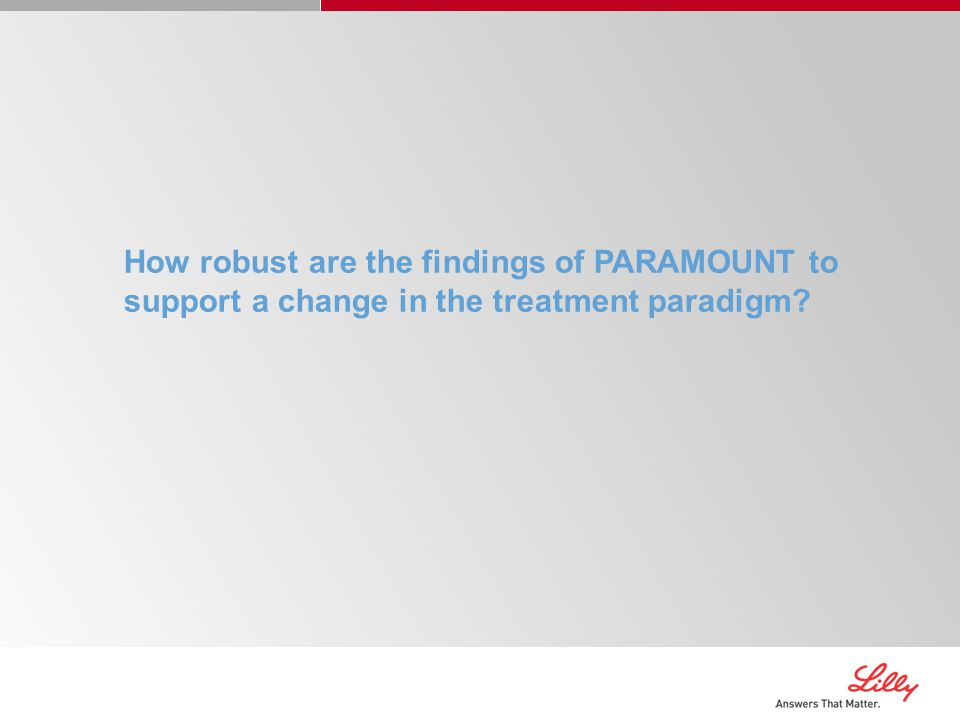 How robust are the findings of PARAMOUNT to support a change in the treatment paradigm?