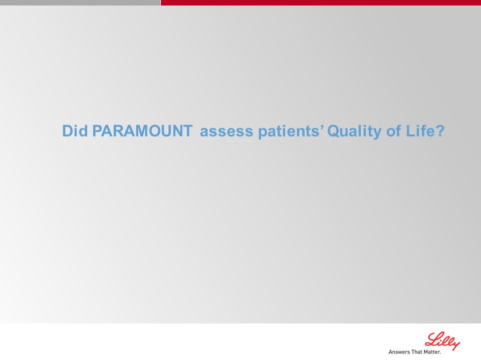 Did PARAMOUNT assess patients' Quality of Life?