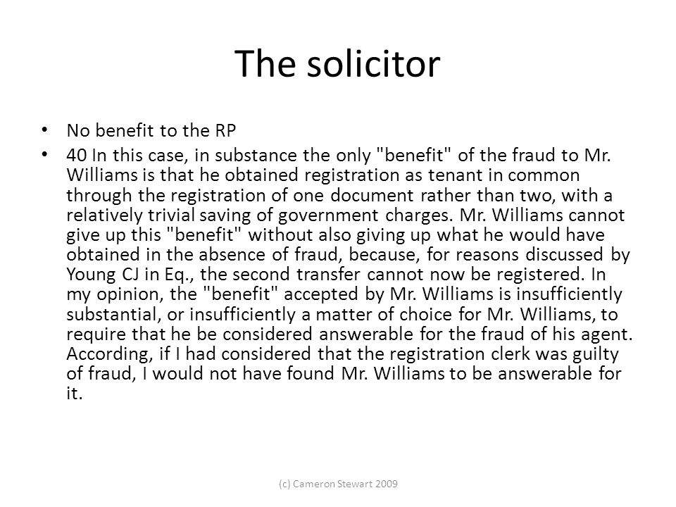 The solicitor No benefit to the RP 40 In this case, in substance the only benefit of the fraud to Mr.