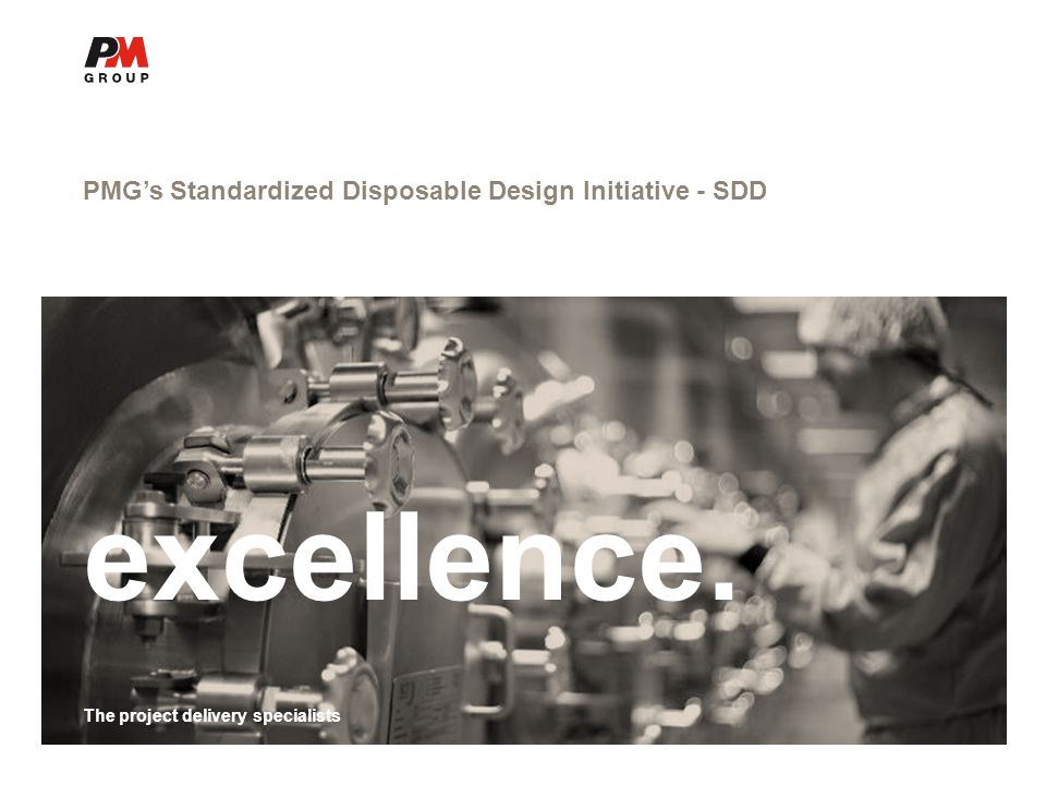 The project delivery specialists PMG's Standardized Disposable Design Initiative - SDD excellence.