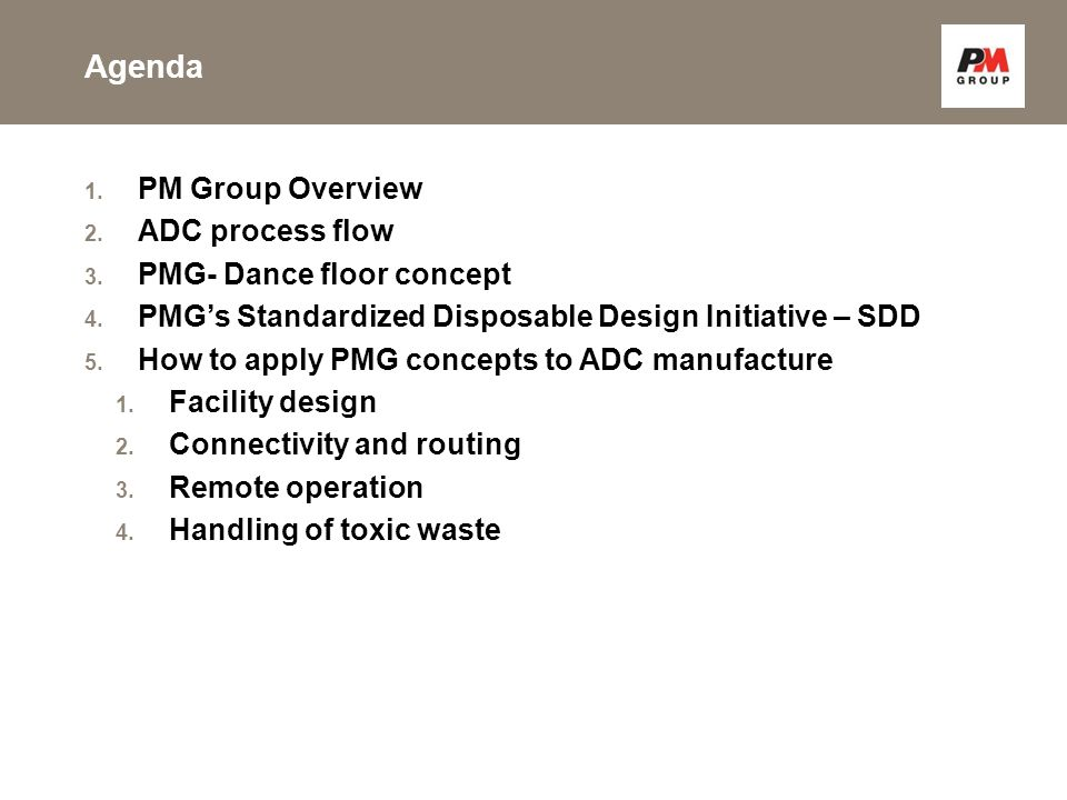 Agenda 1. PM Group Overview 2. ADC process flow 3.
