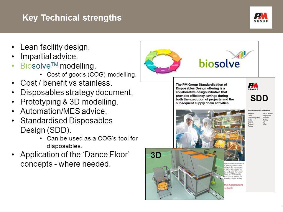 Key Technical strengths 5 Lean facility design. Impartial advice.