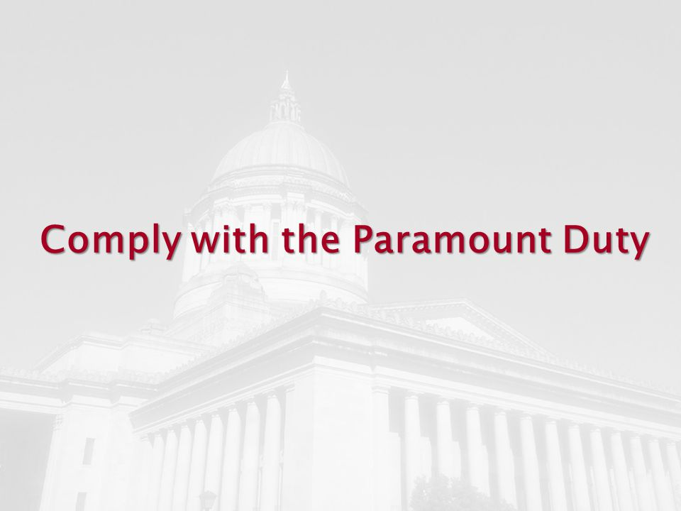 Comply with the Paramount Duty