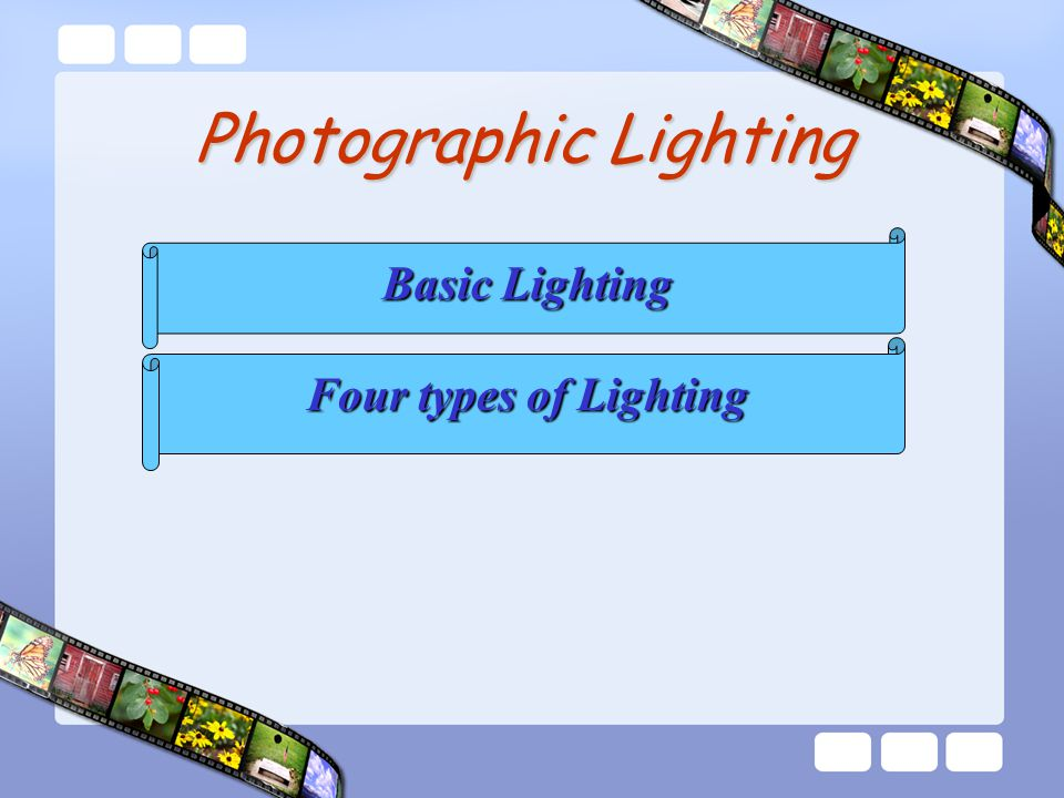 Types of Lighting Learning to set up the best possible lighting for studio shots is a large part of the process of becoming a photographer rather than a snap-shooter.