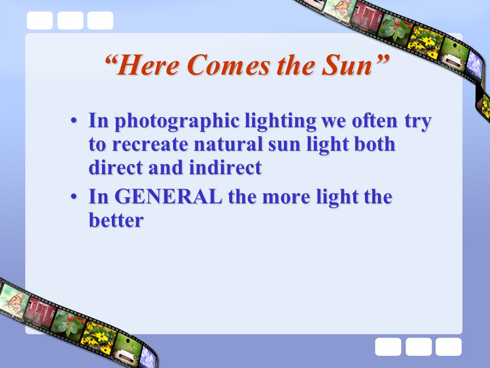 Types of Lighting It can be a harsh (hard or small) or diffused (soft or large) source - whichever best suits the image you want to produce.