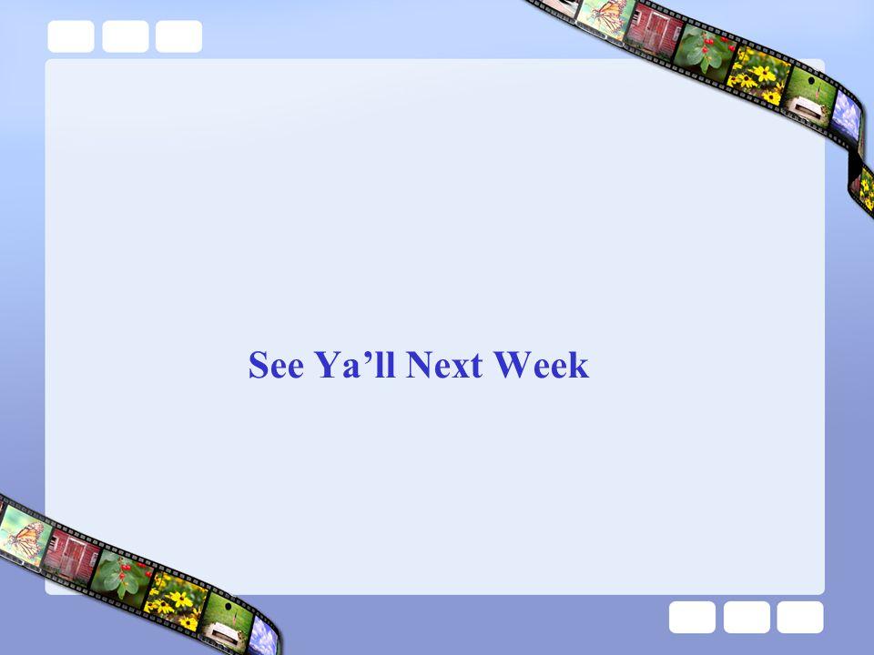See Ya'll Next Week