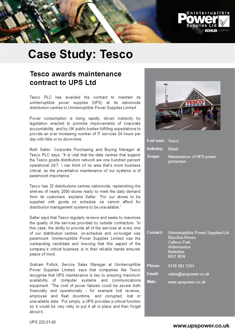 Tesco PLC has awarded the contract to maintain its uninterruptible power supplies (UPS) at its nationwide distribution centres to Uninterruptible Power Supplies Limited.